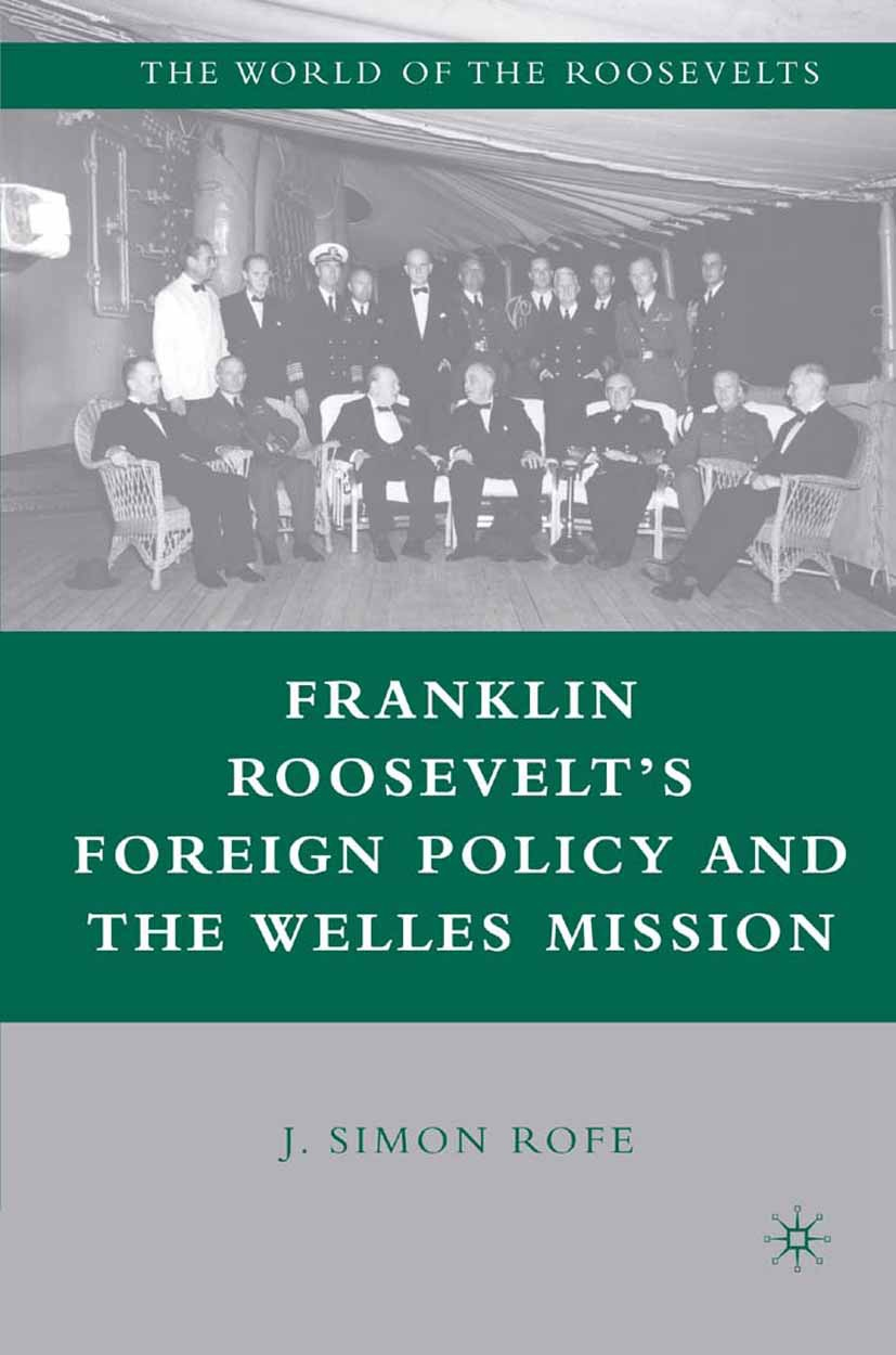 Rofe, J. Simon - Franklin Roosevelt's Foreign Policy and the Welles Mission, e-bok