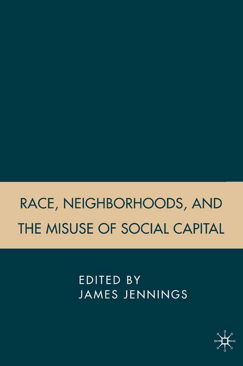 Jennings, James - Race, Neighborhoods, and the Misuse of Social Capital, ebook