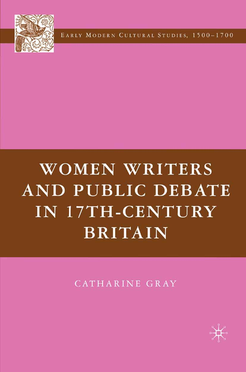 Gray, Catharine - Women Writers and Public Debate in 17th-Century Britain, ebook