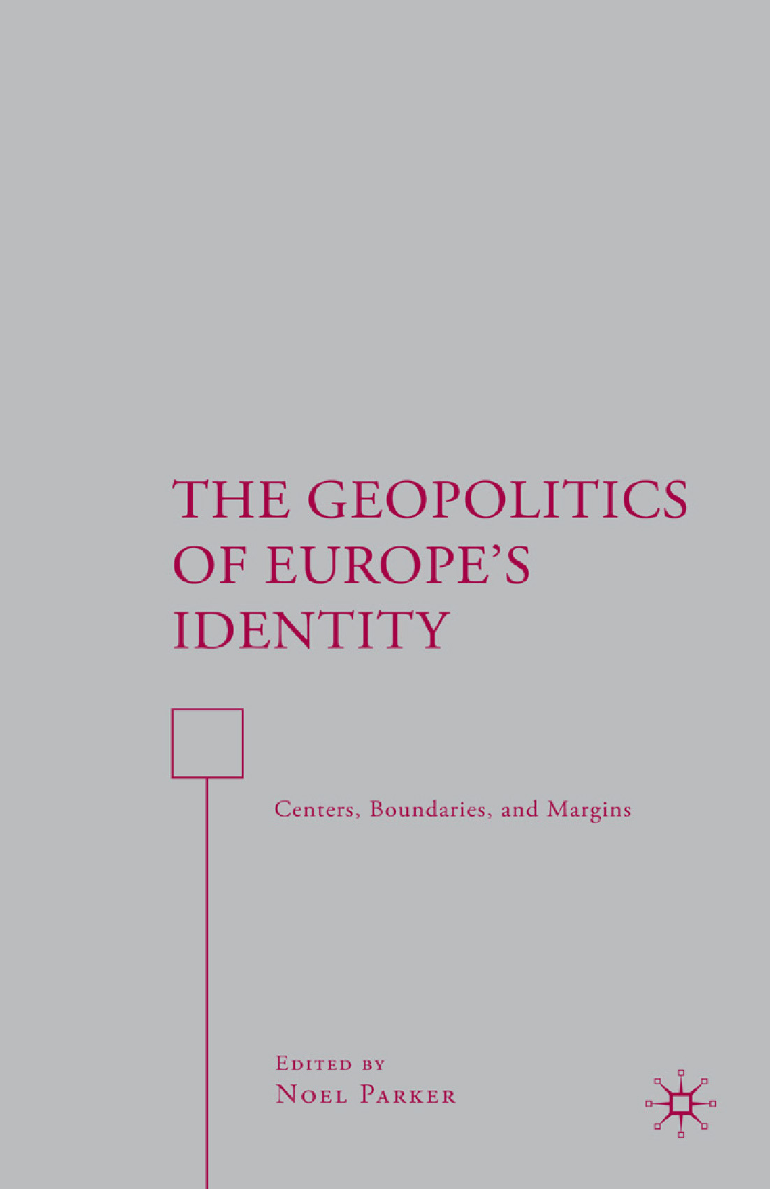 Parker, Noel - The Geopolitics of Europe's Identity, e-bok