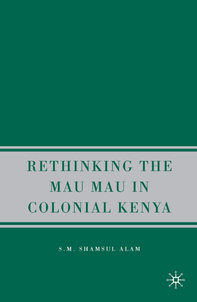 Alam, S. M. Shamsul - Rethinking Mau Mau in Colonial Kenya, ebook