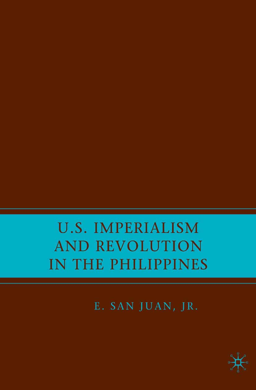 Juan, E. San - U.S. Imperialism and Revolution in the Philippines, ebook