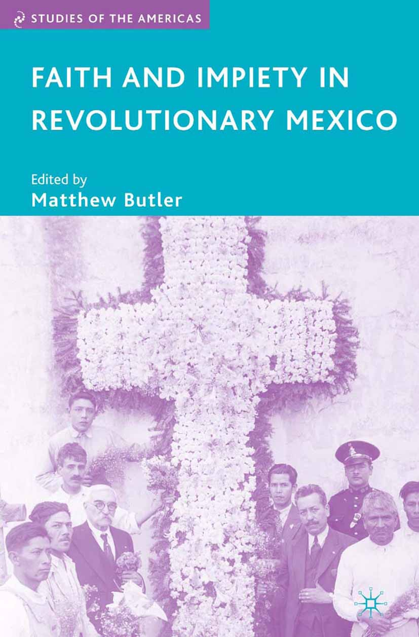 Butler, Matthew - Faith and Impiety in Revolutionary Mexico, e-kirja