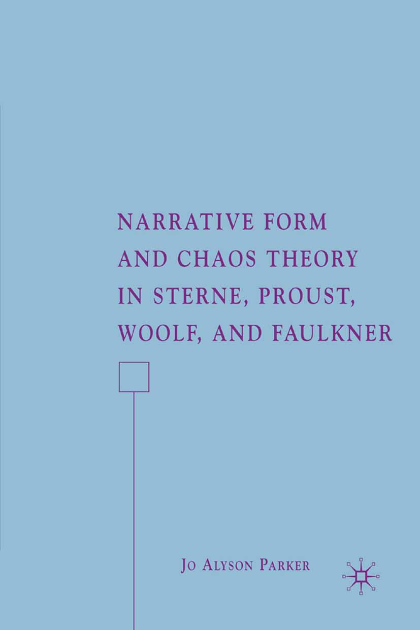 Parker, Jo Alyson - Narrative Form and Chaos Theory in Sterne, Proust, Woolf, and Faulkner, ebook