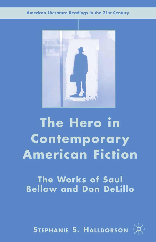 Halldorson, Stephanie S. - The Hero in Contemporary American Fiction, ebook