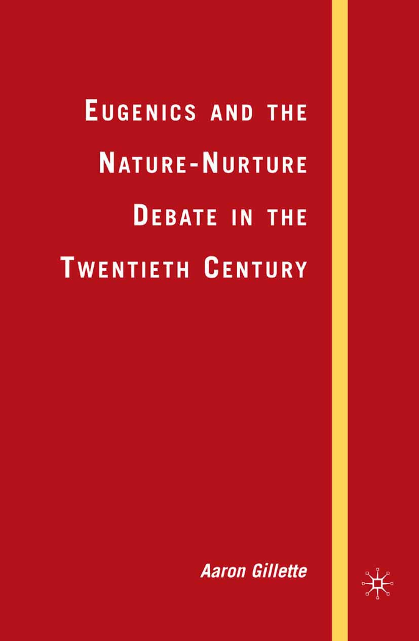 Gillette, Aaron - Eugenics and the Nature-Nurture Debate in the Twentieth Century, ebook
