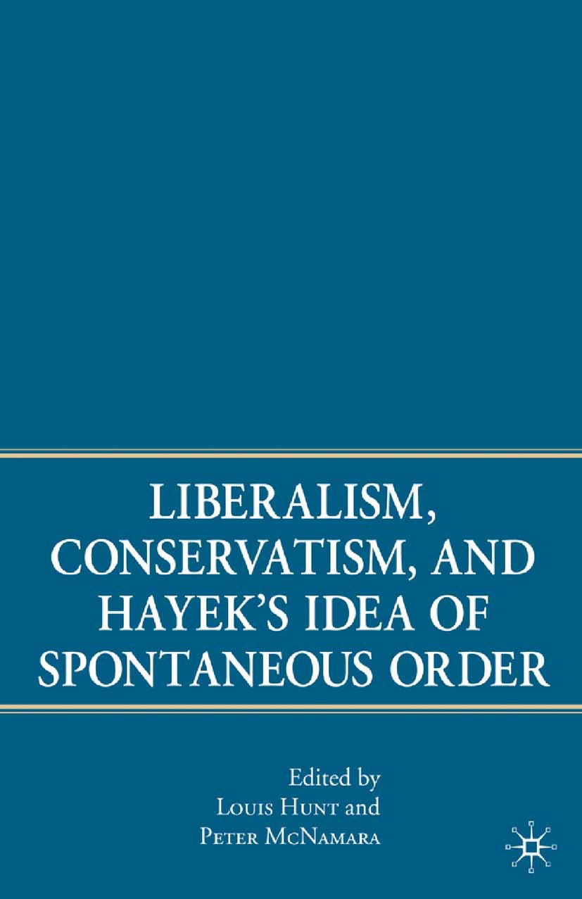 Hunt, Louis - Liberalism, Conservatism, and Hayek's Idea of Spontaneous Order, ebook