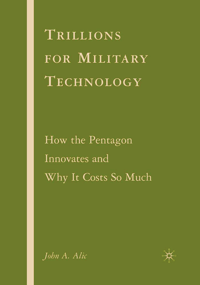 Alic, John A. - Trillions for Military Technology, ebook
