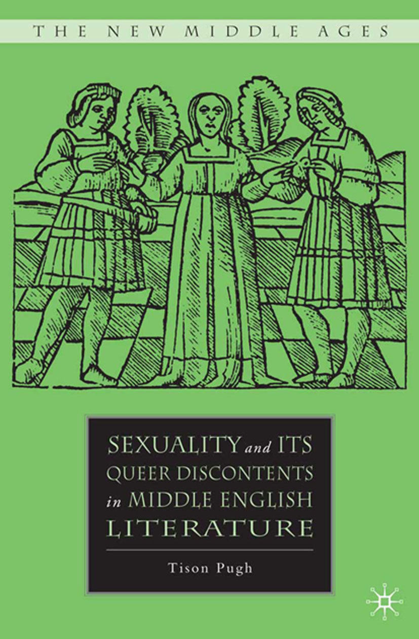Pugh, Tison - Sexuality and its Queer Discontents in Middle English Literature, ebook