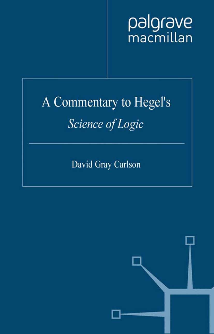 """Carlson, David Gray - A Commentary to Hegel's <Emphasis Type=""""Italic"""">Science of Logic</Emphasis>, e-bok"""