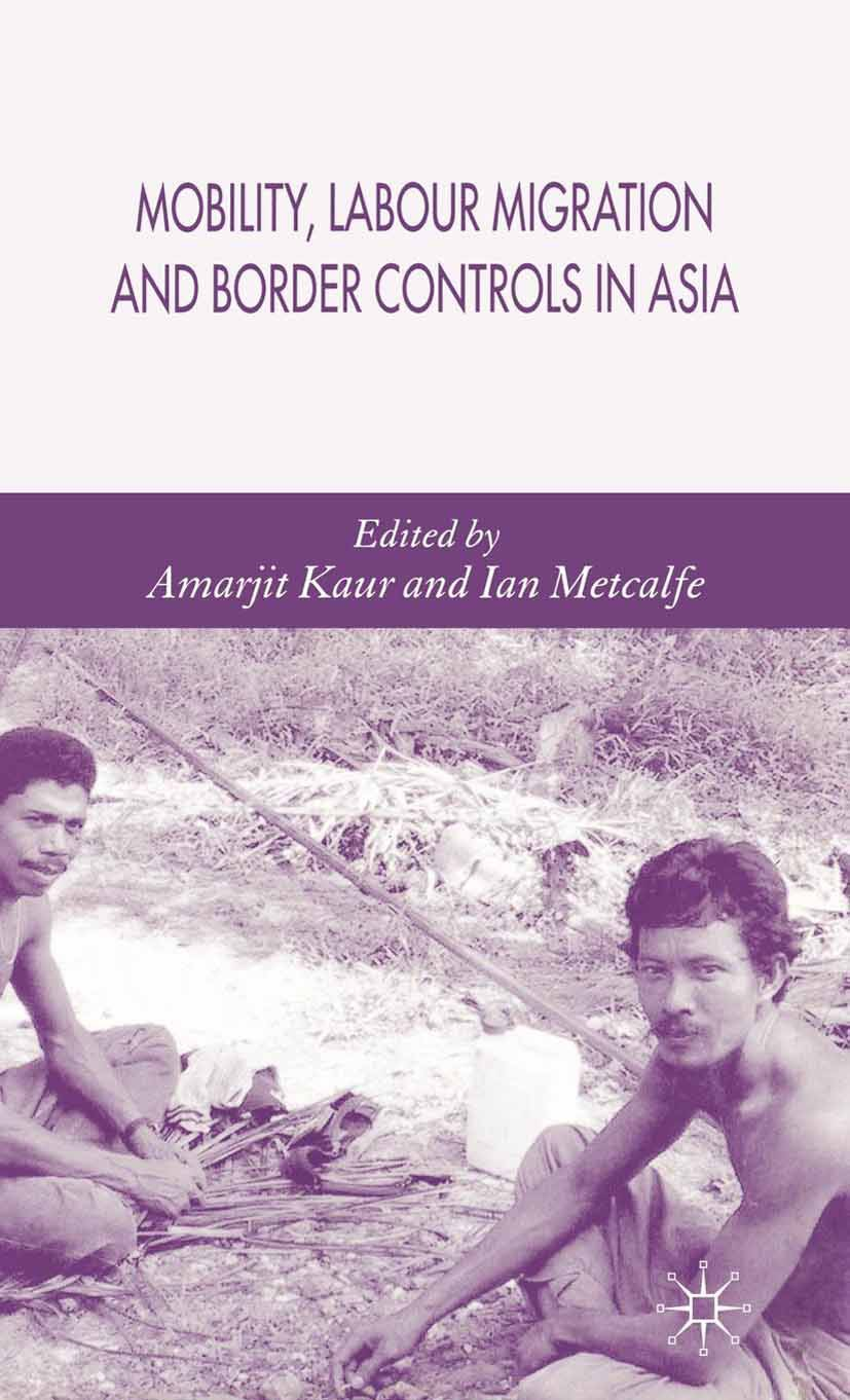 Kaur, Amarjit - Mobility, Labour Migration and Border Controls in Asia, ebook