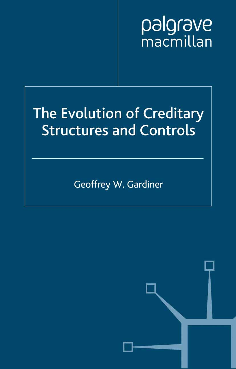 Gardiner, Geoffrey W. - The Evolution of Creditary Structures and Controls, ebook
