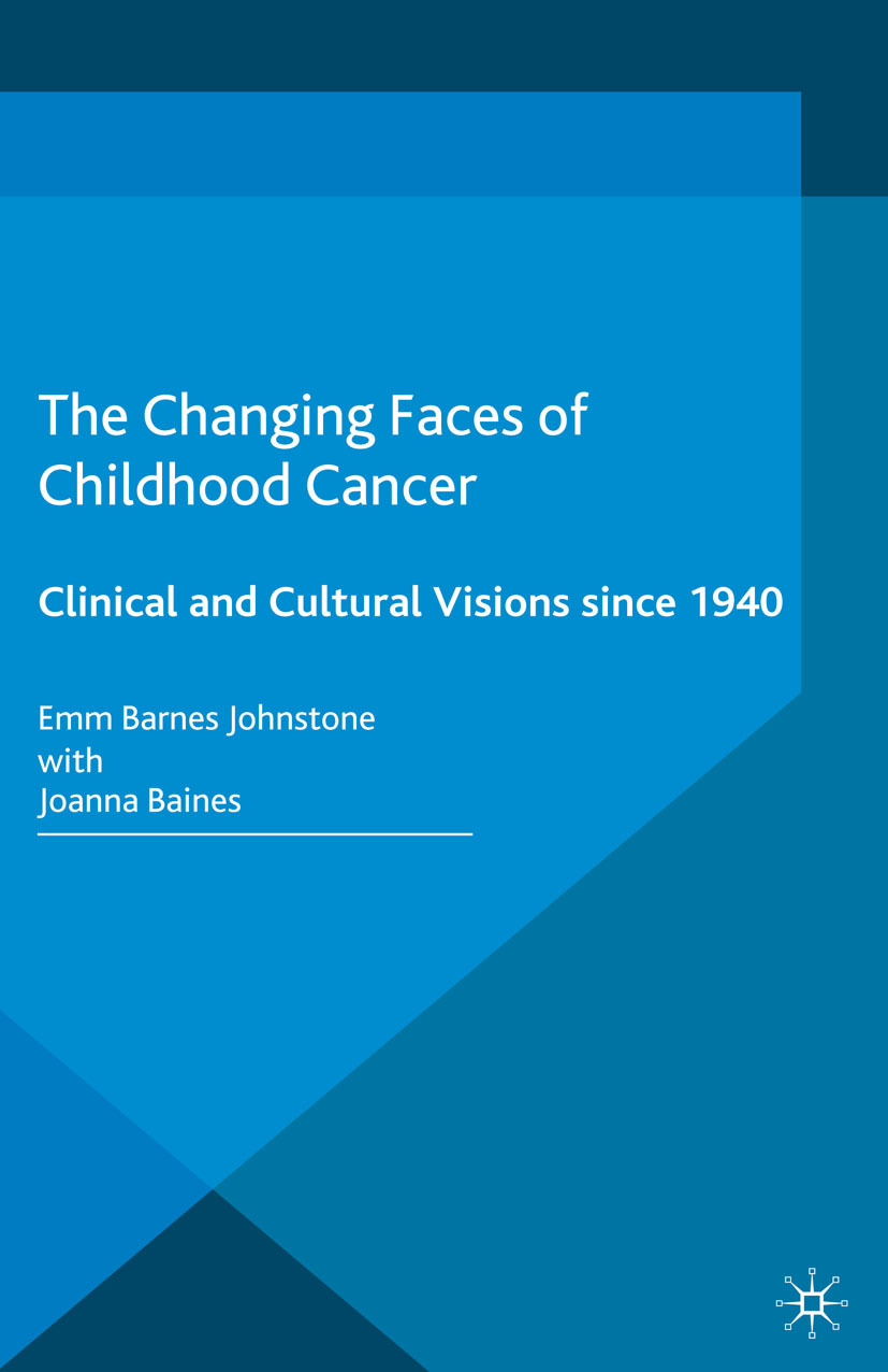 Baines, Joanna - The Changing Faces of Childhood Cancer, ebook