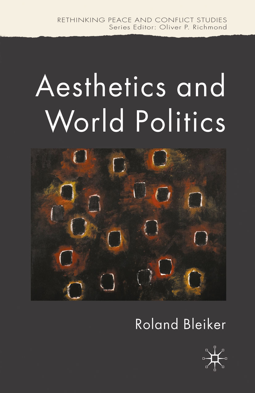 Bleiker, Roland - Aesthetics and World Politics, ebook