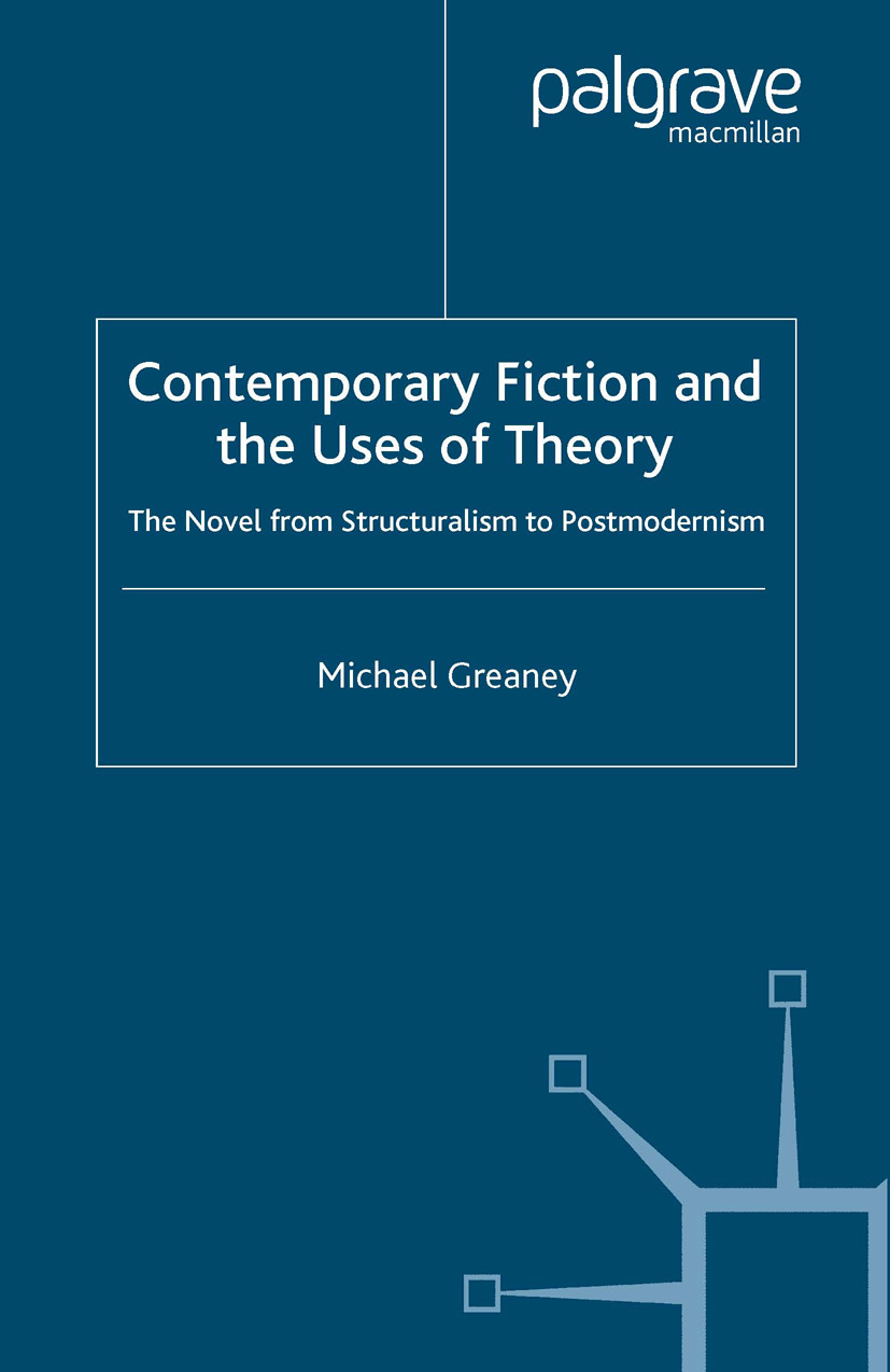 Greaney, Michael - Contemporary Fiction and the Uses of Theory, ebook
