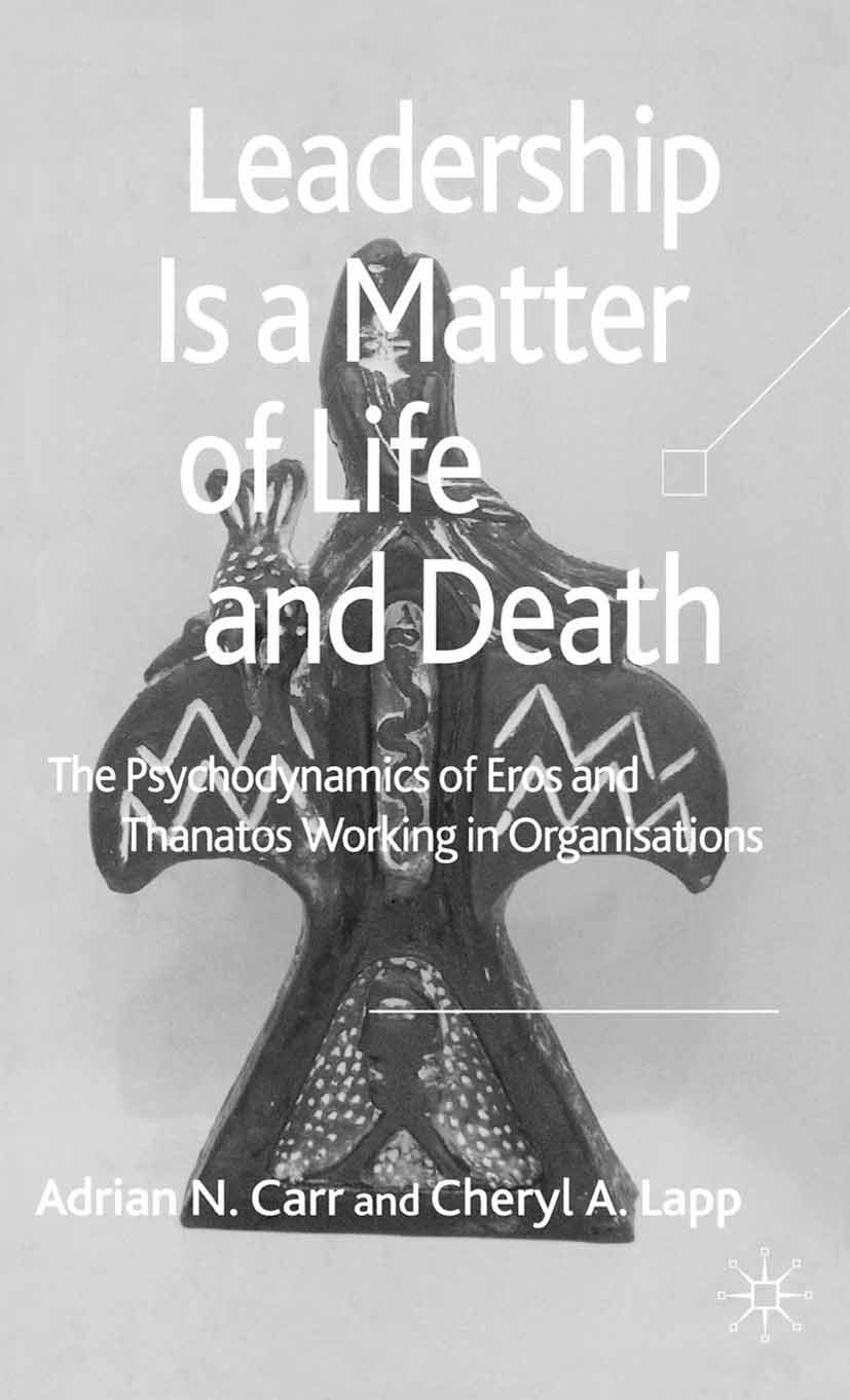Carr, Adrian N. - Leadership is a Matter of Life and Death, ebook
