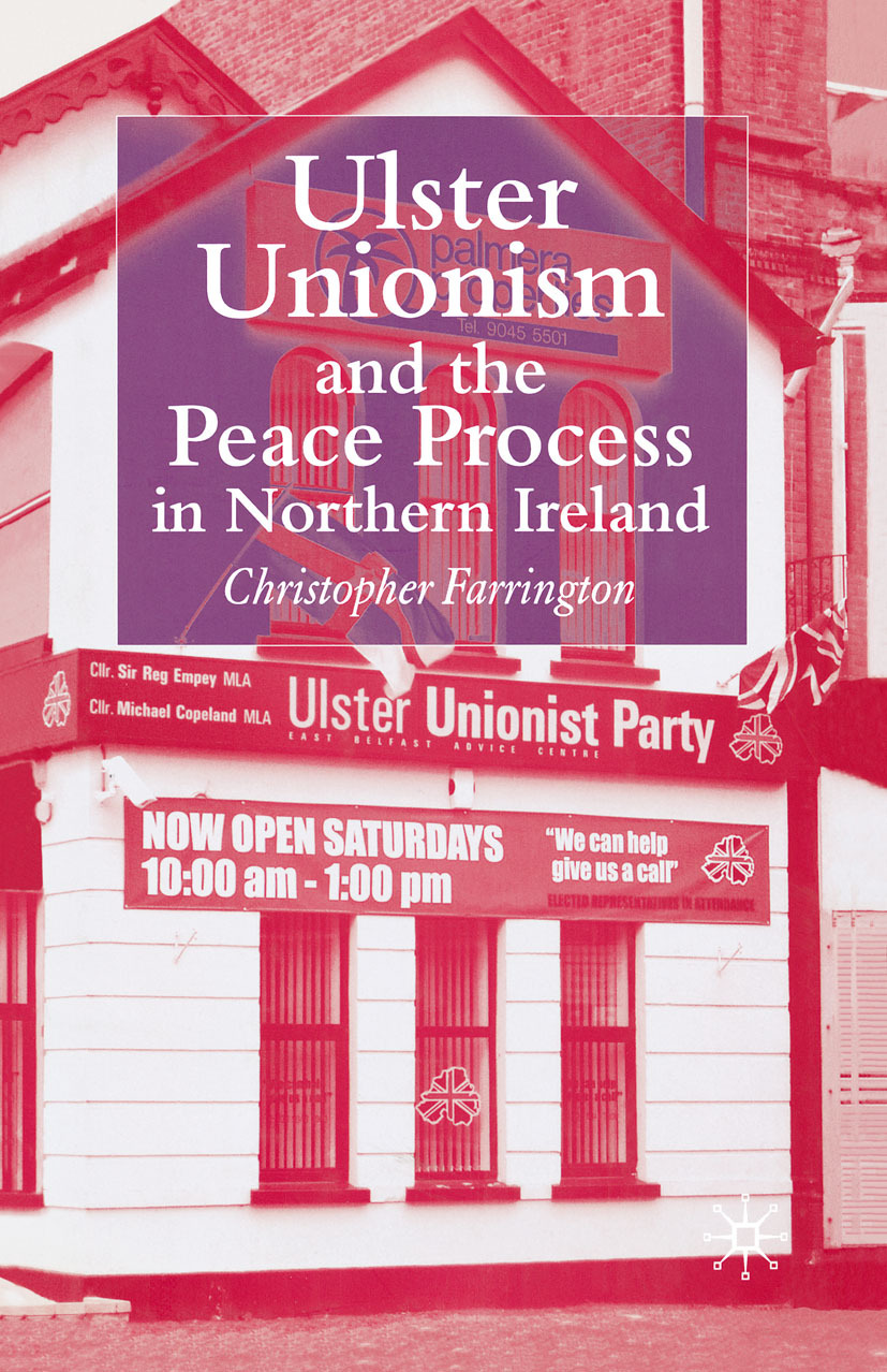 Farrington, Christopher - Ulster Unionism and the Peace Process in Northern Ireland, ebook