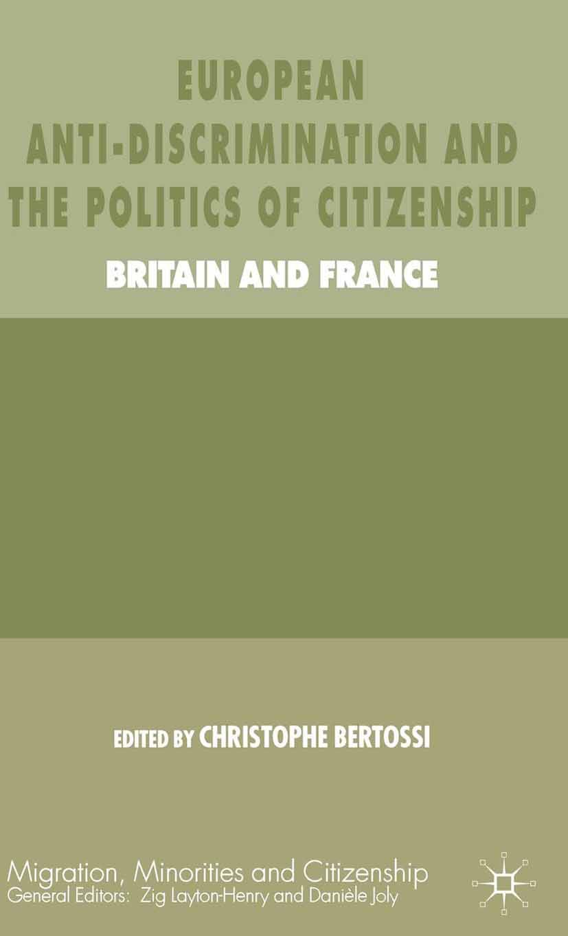 Bertossi, Christophe - European Anti-Discrimination and the Politics of Citizenship, ebook