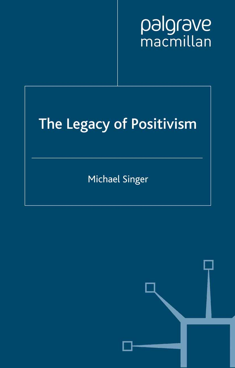 Singer, Michael - The Legacy of Positivism, ebook