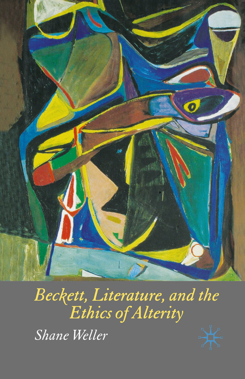 Weller, Shane - Beckett, Literature, and the Ethics of Alterity, ebook