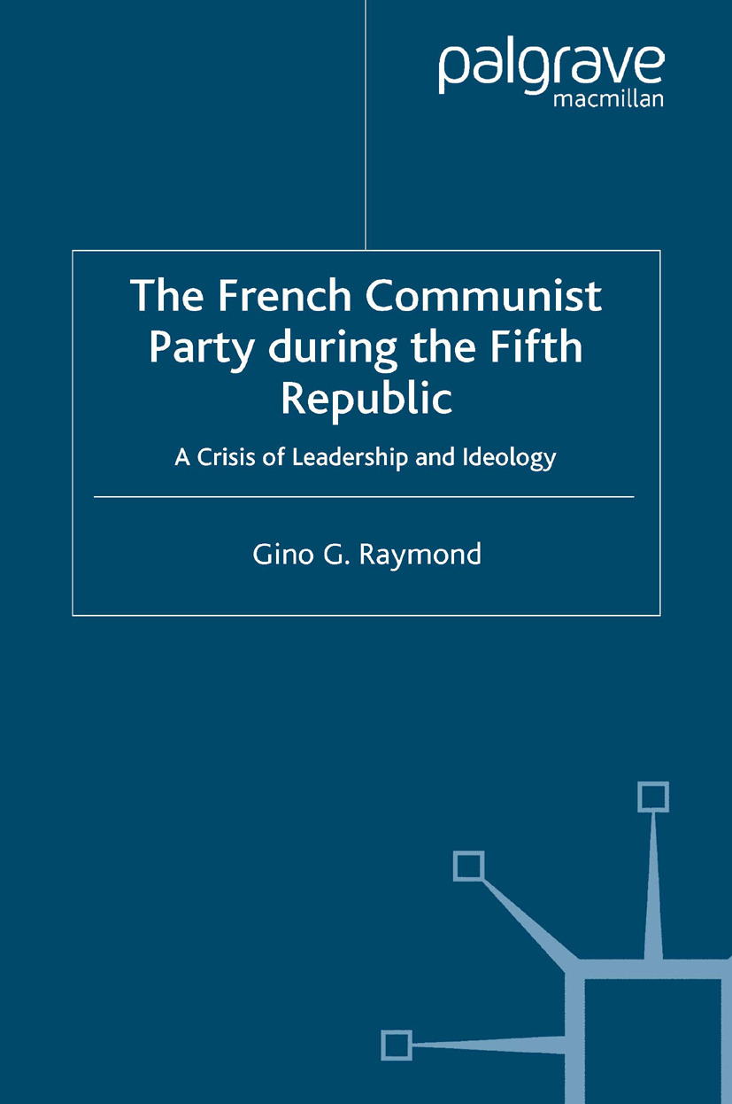 Raymond, Gino G. - The French Communist Party during the Fifth Republic, e-kirja
