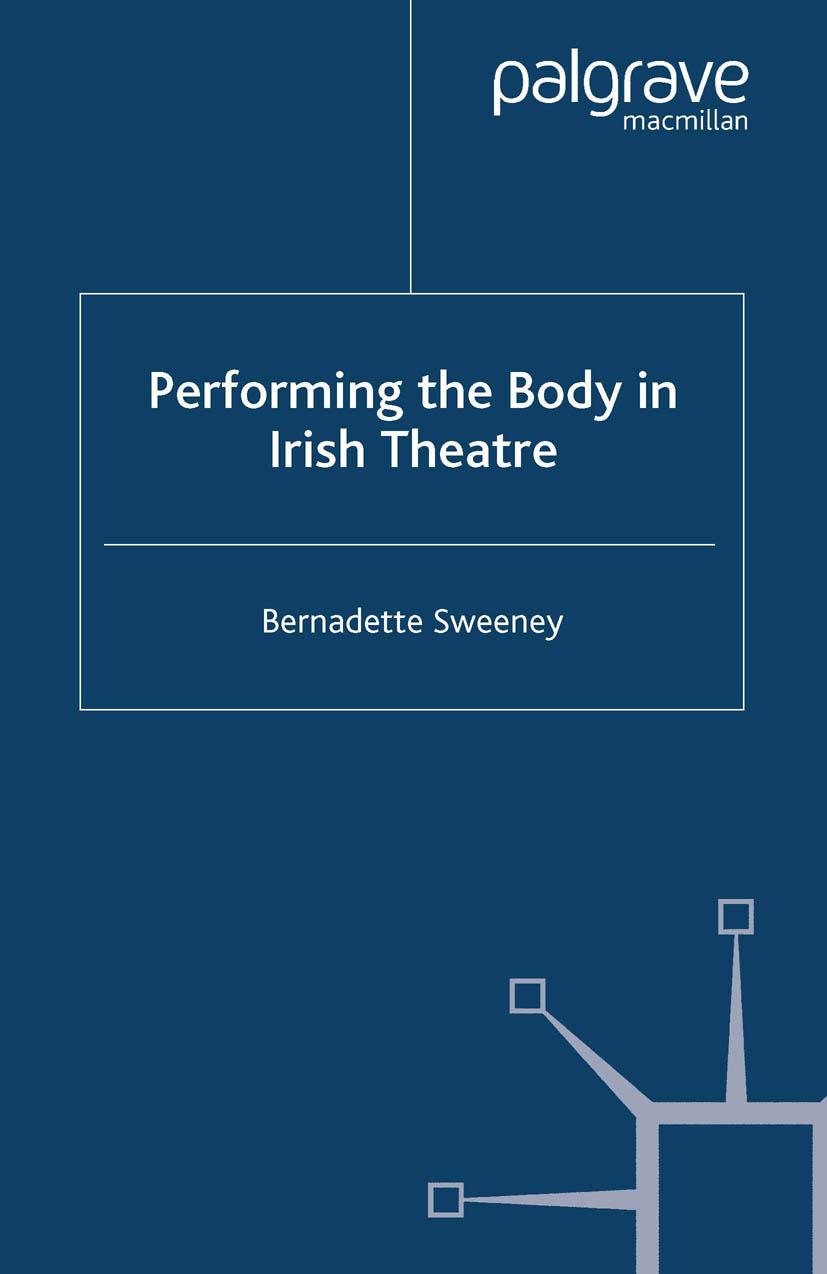 Sweeney, Bernadette - Performing the Body in Irish Theatre, ebook