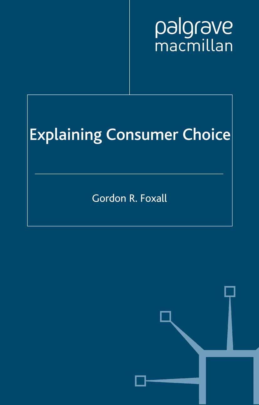 Foxall, Gordon R. - Explaining Consumer Choice, ebook