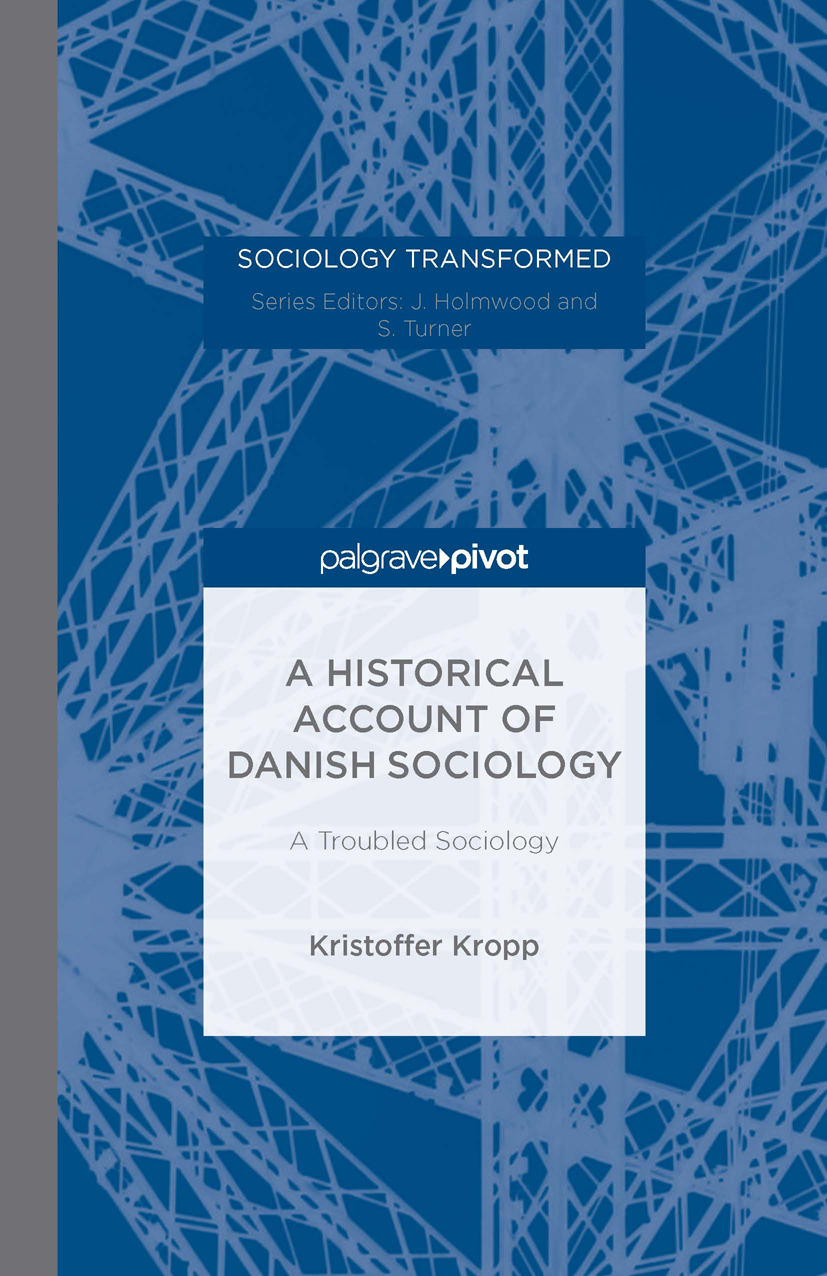 Kropp, Kristoffer - A Historical Account of Danish Sociology: A Troubled Sociology, ebook