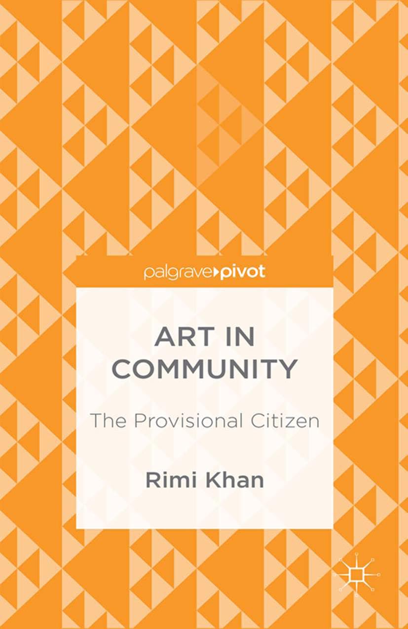 Khan, Rimi - Art in Community: The Provisional Citizen, ebook