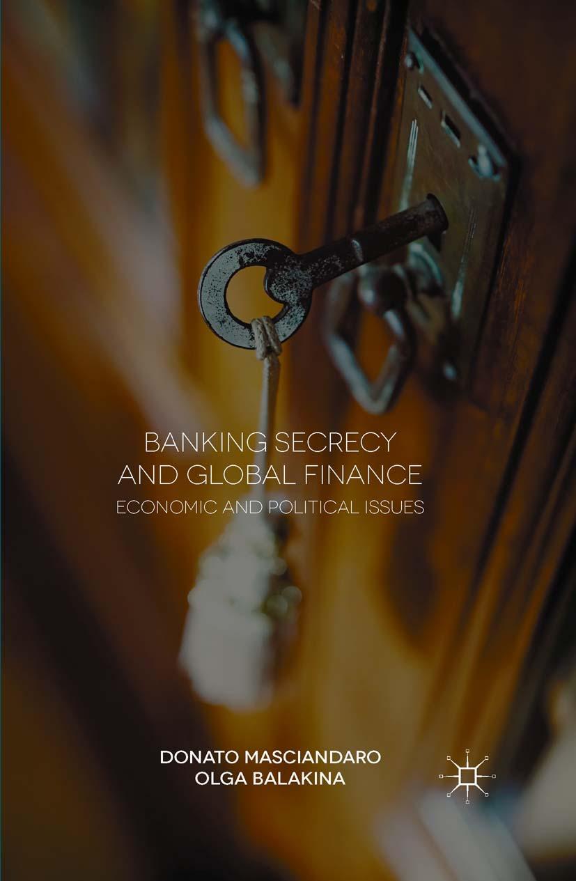 Balakina, Olga - Banking Secrecy and Global Finance, ebook