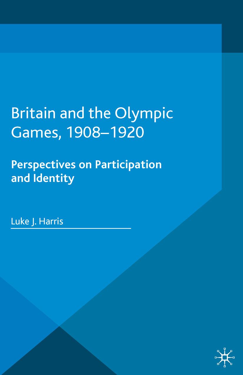 Harris, Luke J. - Britain and the Olympic Games, 1908–1920, ebook