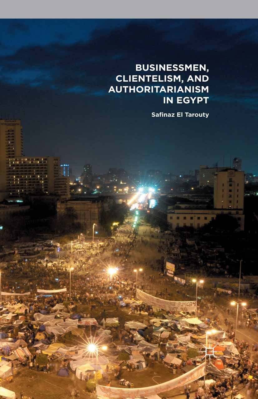 Tarouty, Safinaz El - Businessmen, Clientelism, and Authoritarianism in Egypt, e-kirja