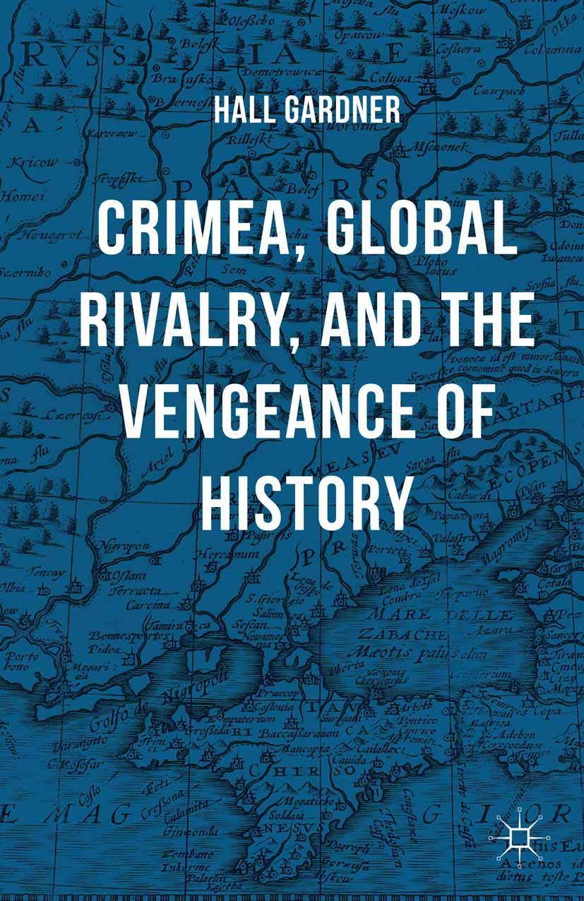 Gardner, Hall - Crimea, Global Rivalry, and the Vengeance of History, ebook