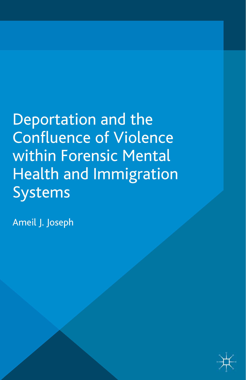 Joseph, Ameil J. - Deportation and the Confluence of Violence within Forensic Mental Health and Immigration Systems, ebook