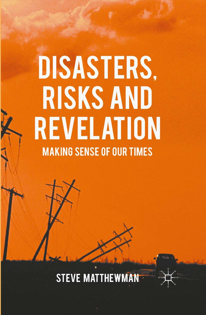Matthewman, Steve - Disasters, Risks and Revelation, ebook
