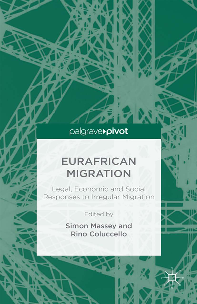 Coluccello, Rino - Eurafrican Migration: Legal, Economic and Social Responses to Irregular Migration, ebook