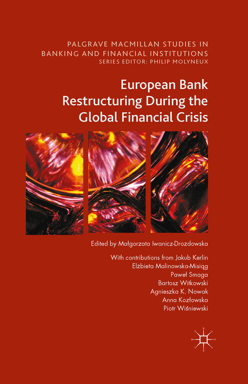 Iwanicz-Drozdowska, Małgorzata - European Bank Restructuring During the Global Financial Crisis, ebook