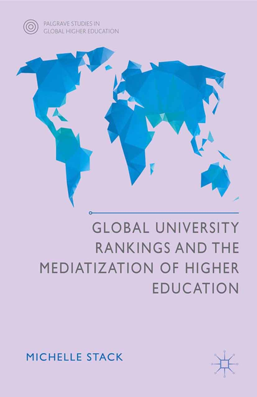 Stack, Michelle - Global University Rankings and the Mediatization of Higher Education, ebook