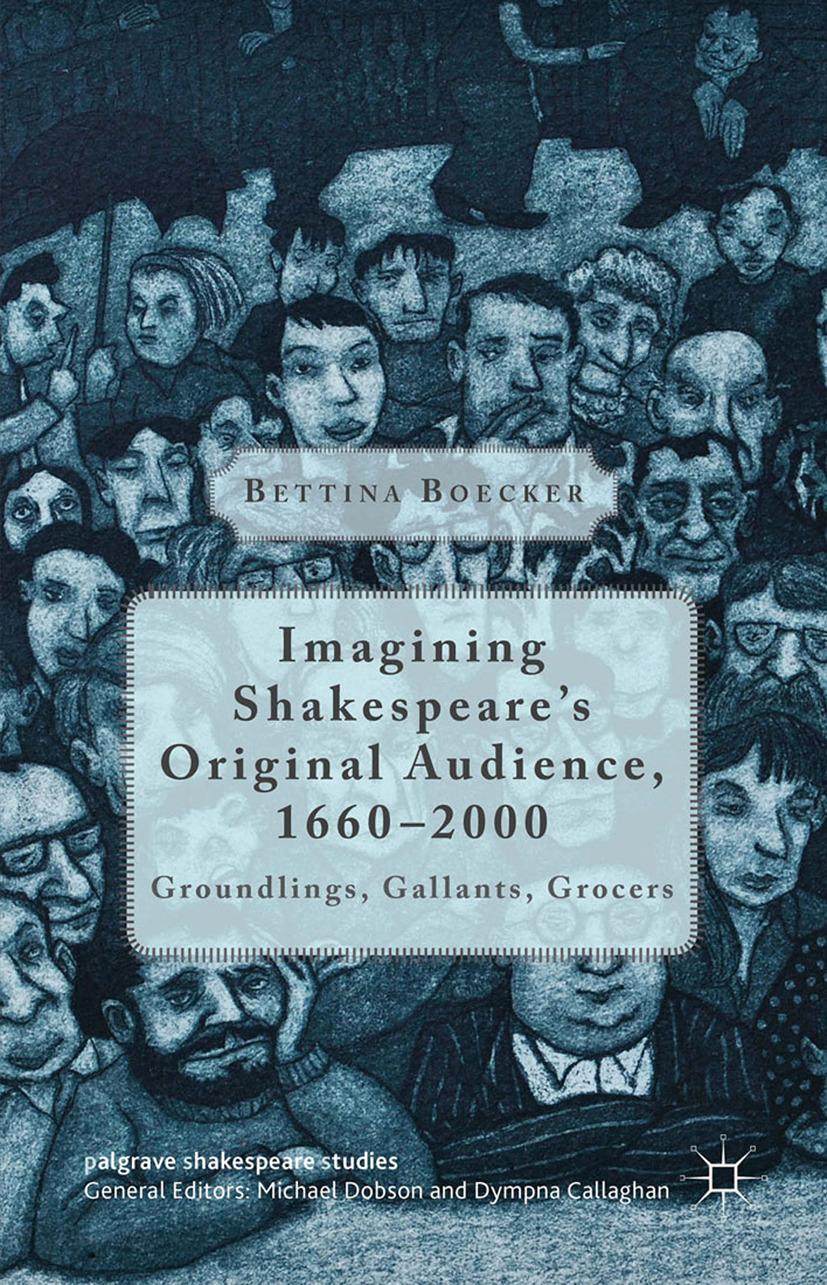 Boecker, Bettina - Imagining Shakespeare's Original Audience, 1660–2000, ebook