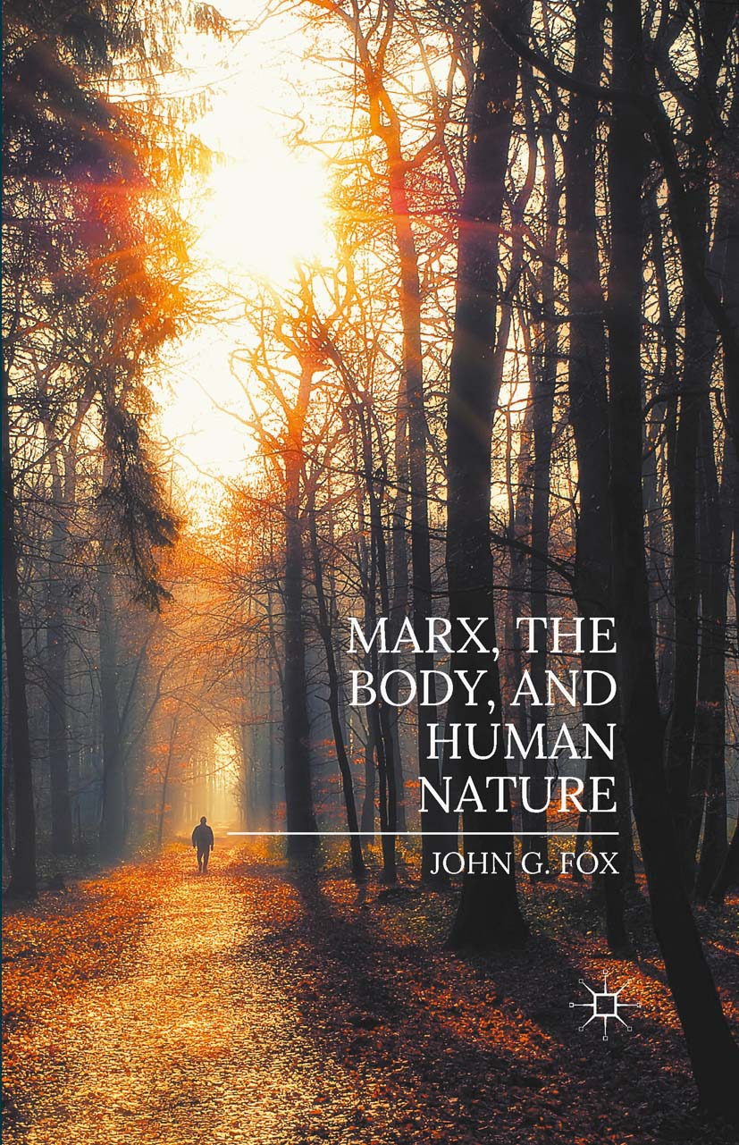 Fox, John G. - Marx, the Body, and Human Nature, ebook