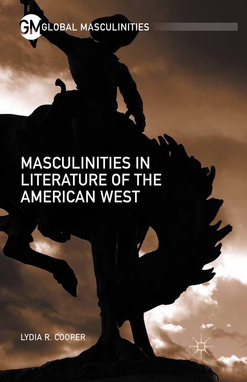 Cooper, Lydia R. - Masculinities in Literature of the American West, e-kirja