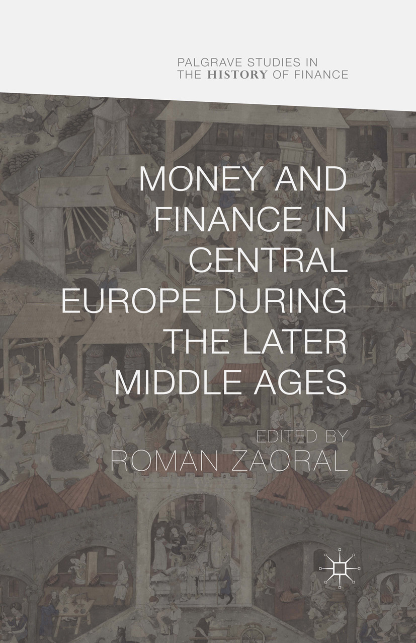 Zaoral, Roman - Money and Finance in Central Europe during the Later Middle Ages, ebook