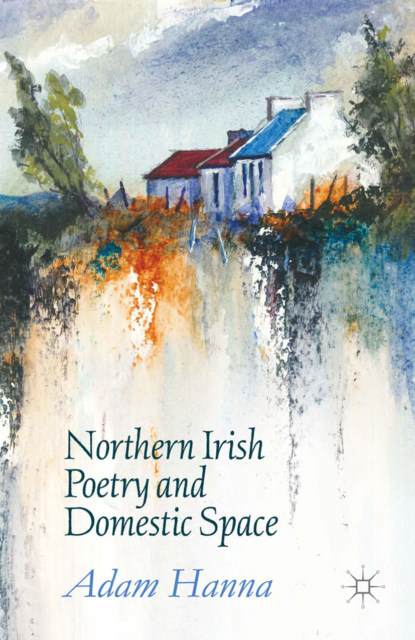 Hanna, Adam - Northern Irish Poetry and Domestic Space, ebook