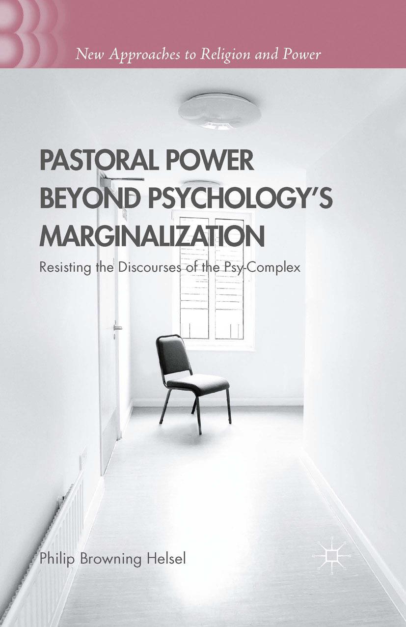 Helsel, Philip Browning - Pastoral Power Beyond Psychology's Marginalization, ebook