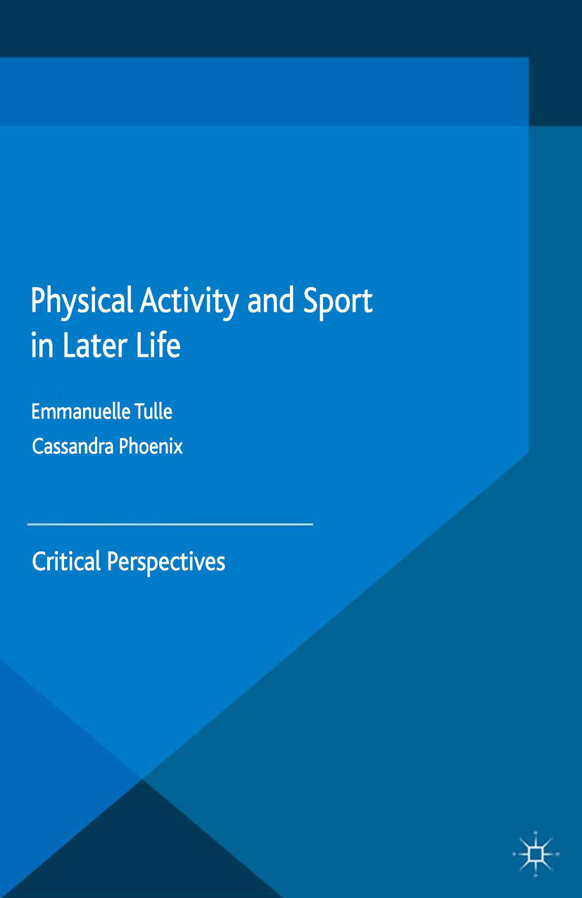 Phoenix, Cassandra - Physical Activity and Sport in Later Life, ebook