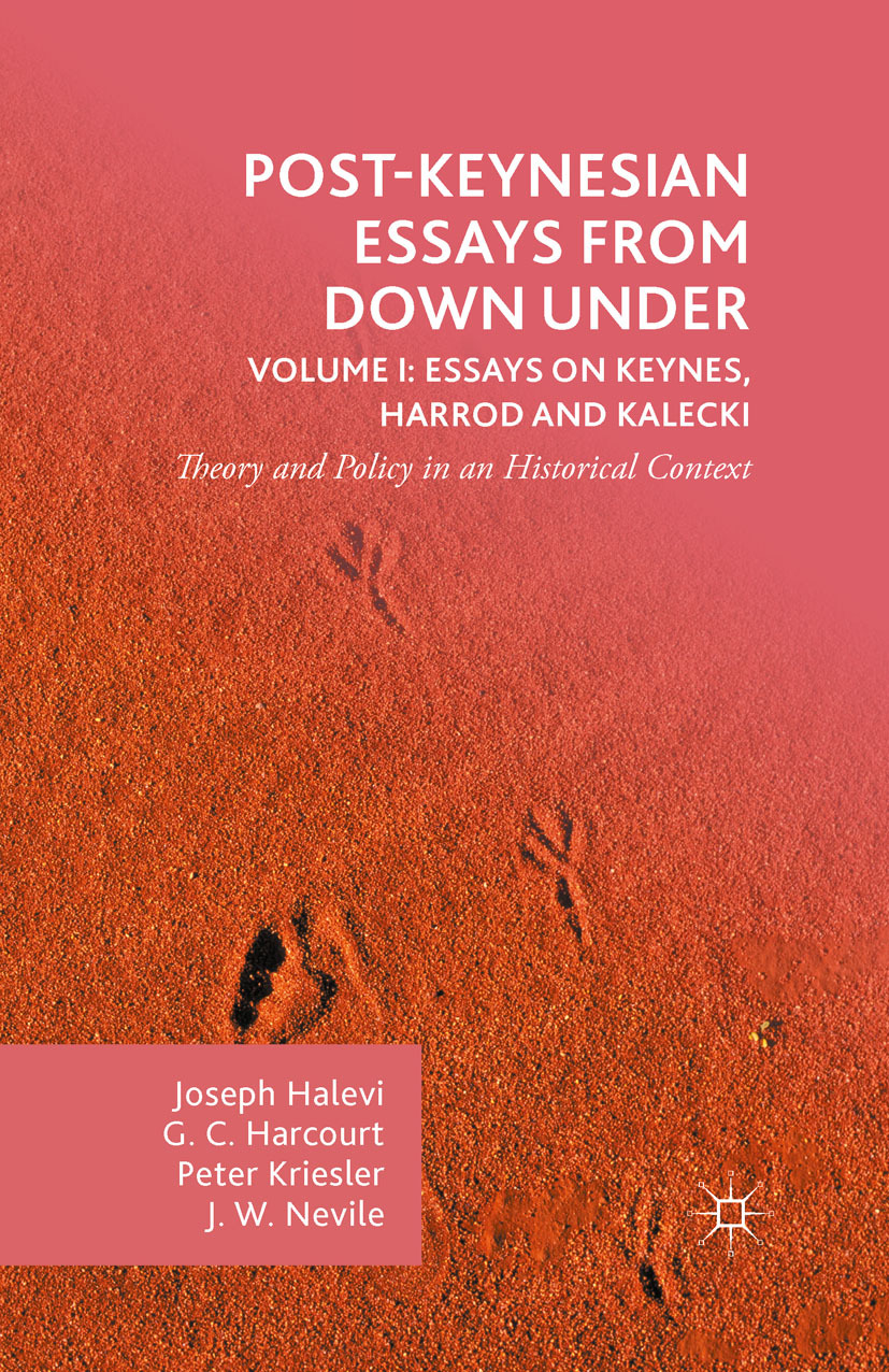 Halevi, Joseph - Post-Keynesian Essays from Down Under Volume I: Essays on Keynes, Harrod and Kalecki, ebook