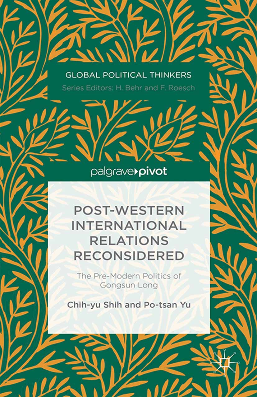 Shih, Chih-yu - Post-Western International Relations Reconsidered: The Pre-Modern Politics of Gongsun Long, ebook