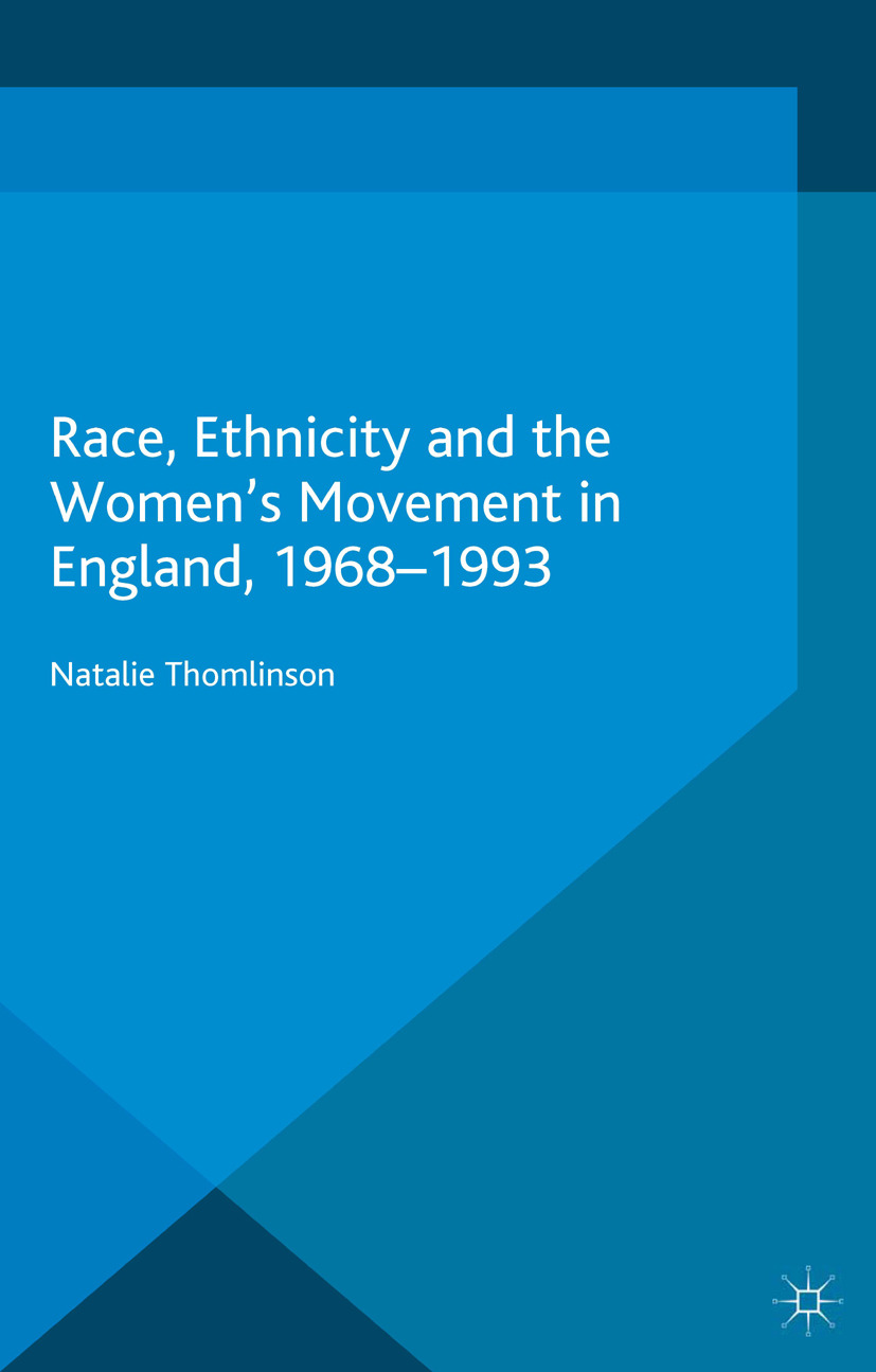 Thomlinson, Natalie - Race, Ethnicity and the Women's Movement in England, 1968–1993, ebook