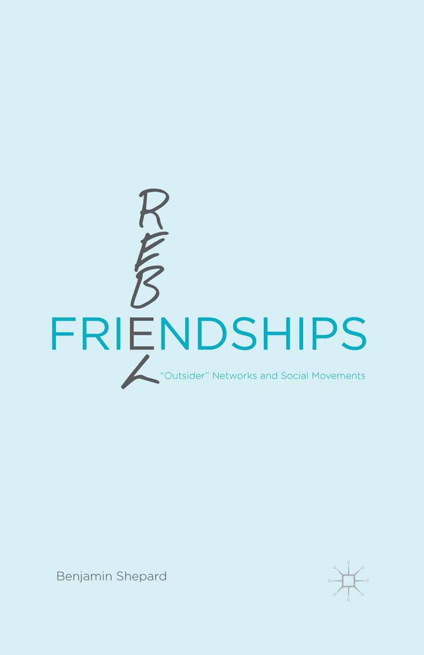 Shepard, Benjamin - Rebel Friendships, ebook