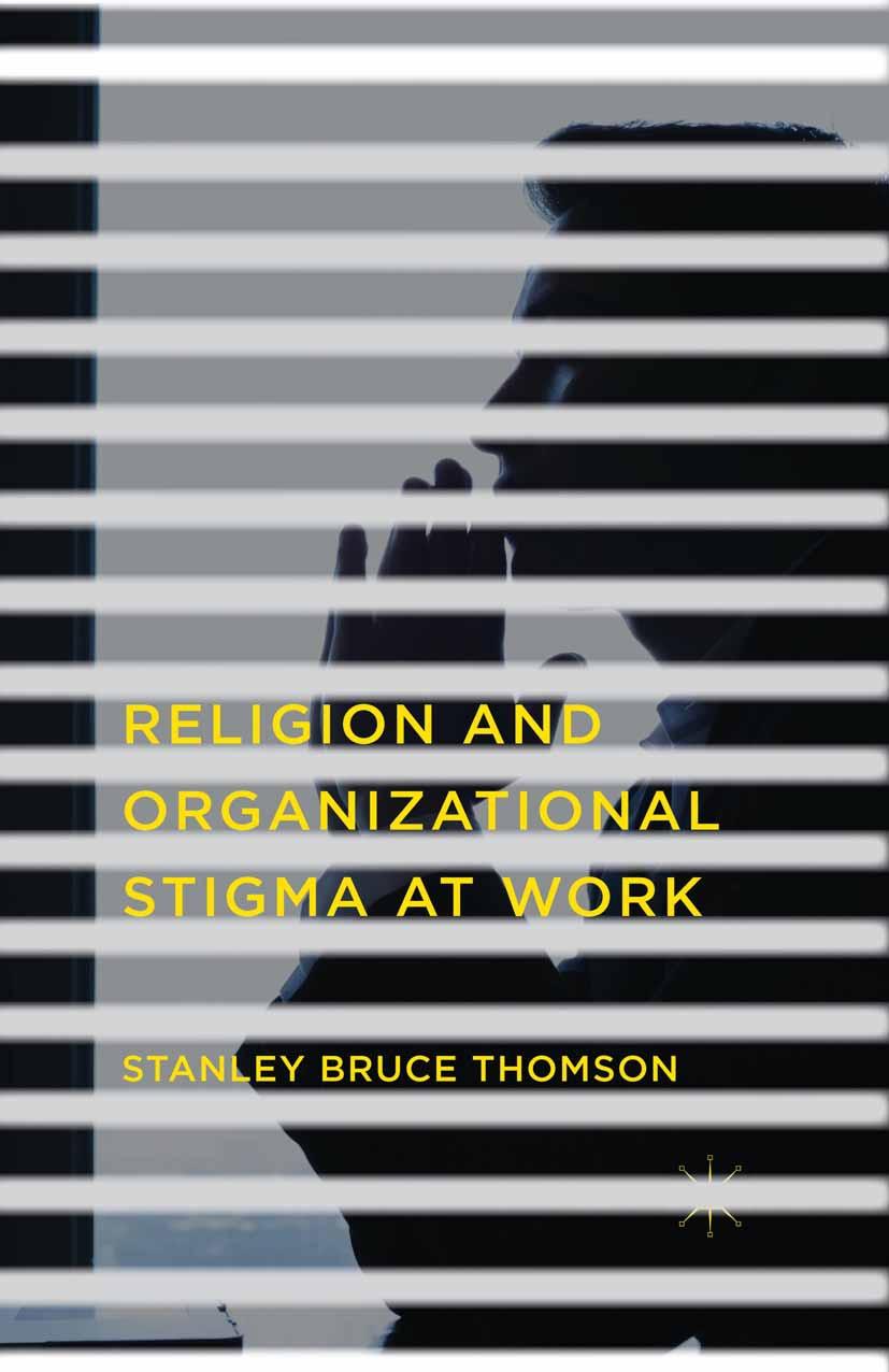 Thomson, Stanley Bruce - Religion and Organizational Stigma at Work, ebook